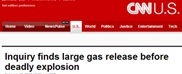 CNN: Inquiry finds large gas release before deadly explosion